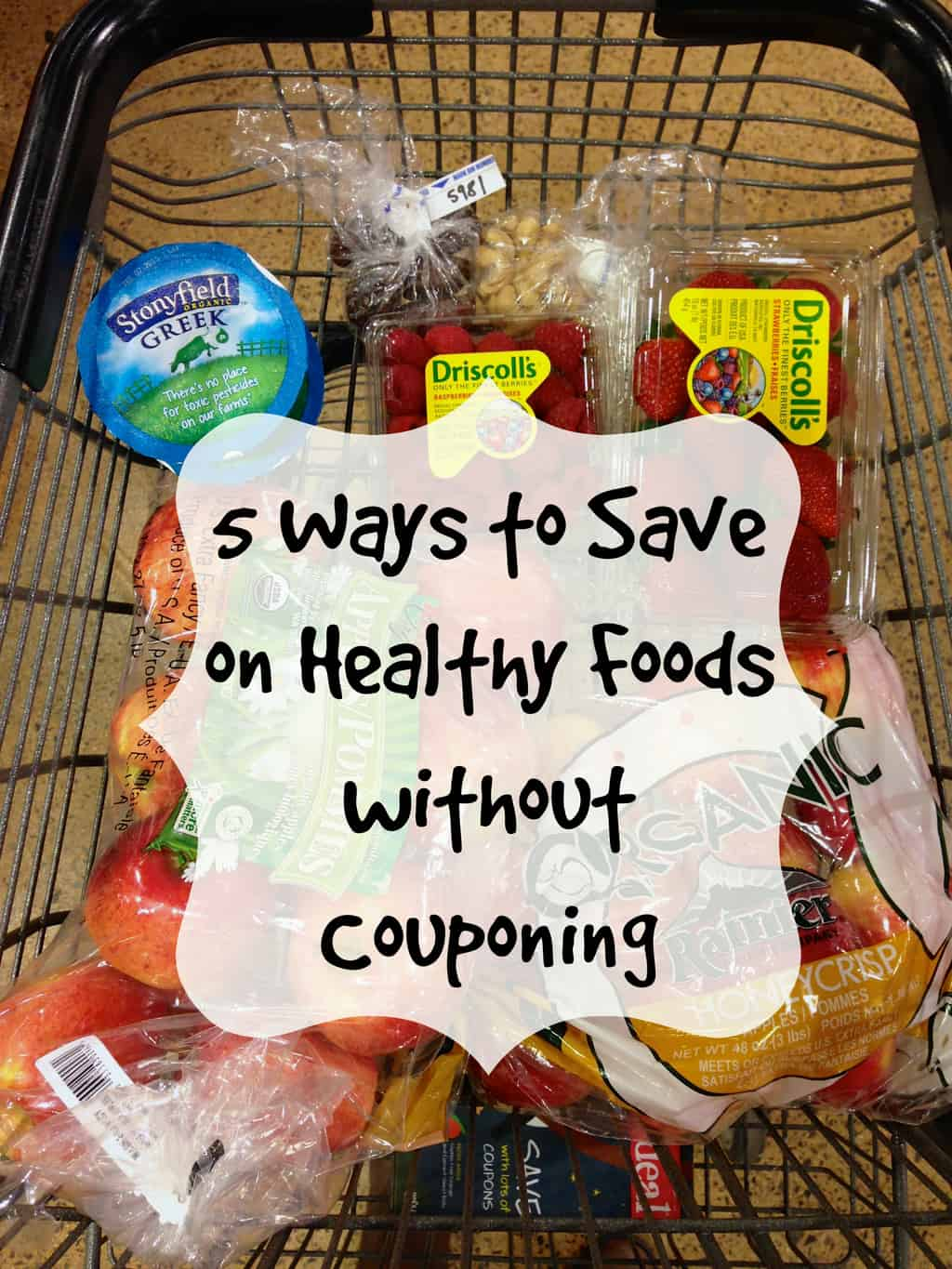 5 Ways to Save on Healthy Foods without Couponing