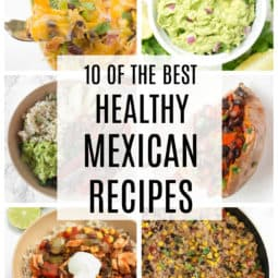 12 Healthy Mexican Recipes for Cinco de Mayo