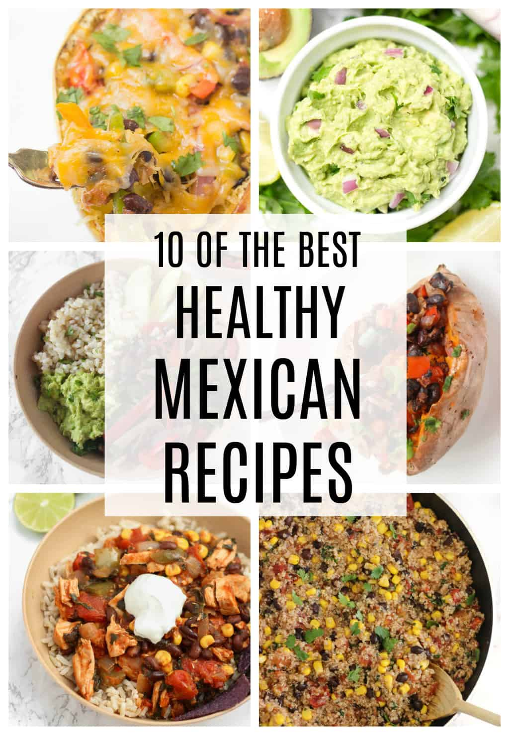 Simple, healthy Mexican recipes that are DELICIOUS
